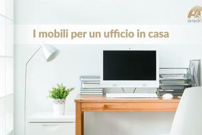 I mobili per l'ufficio in casa: alcune idee per sceglierli