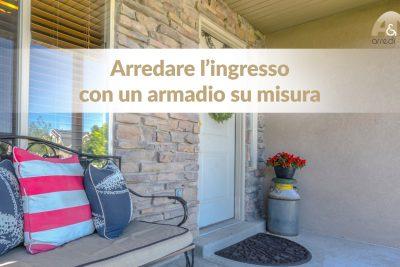 Sfruttare bene lo spazio in casa con un armadio su misura all'ingresso