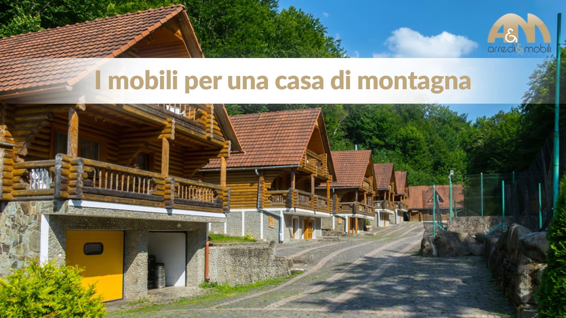 Colori Per Interni Casa Rustica i mobili per una casa di montagna? sceglili in legno